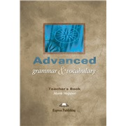 advanced grammar & vocabulary teacher's book - книга для учителя