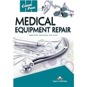 Career Paths: Medical Equipment Repair (Student's Book) - Пособие для ученика