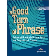 a good turn of phrase (phrasal) student's book - учебник