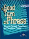 a good turn of phrase (phrasal) student's book - учебник