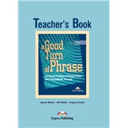 a good turn of phrase (phrasal) teacher's book - книга для учителя