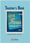 a good turn of phrase (phrasal) teacher's book - книга для учителя